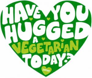 Have you hugged a vegetarian today